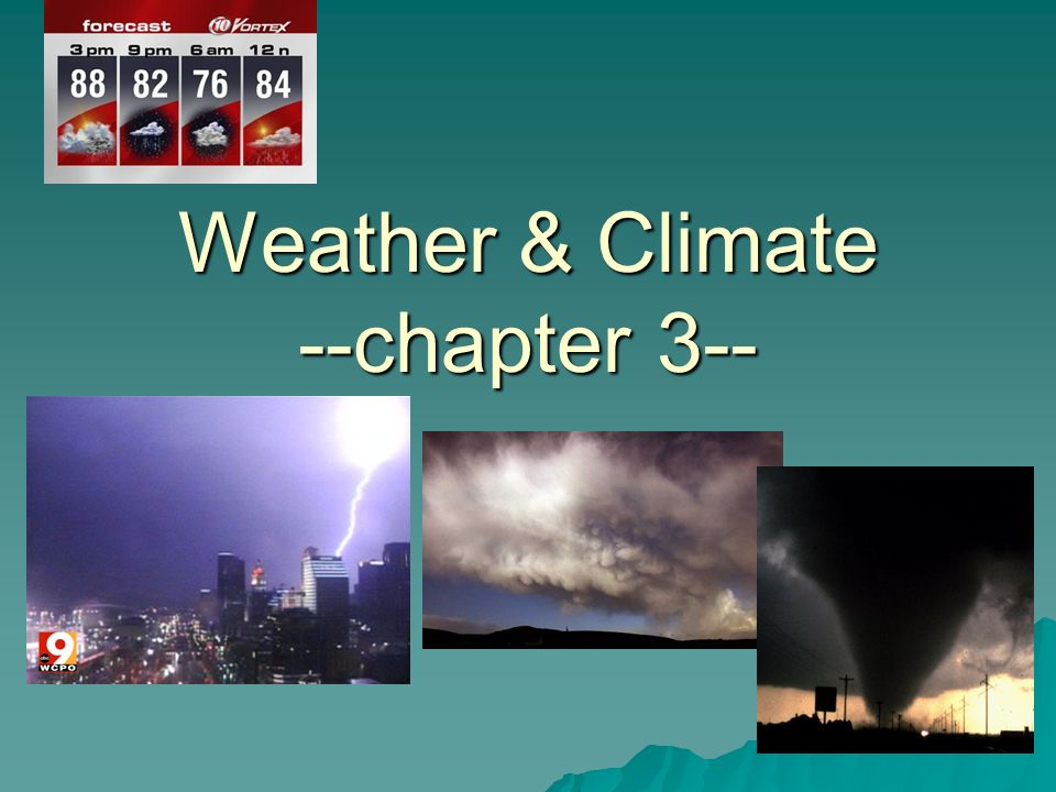 Weather & Climate --chapter 3--