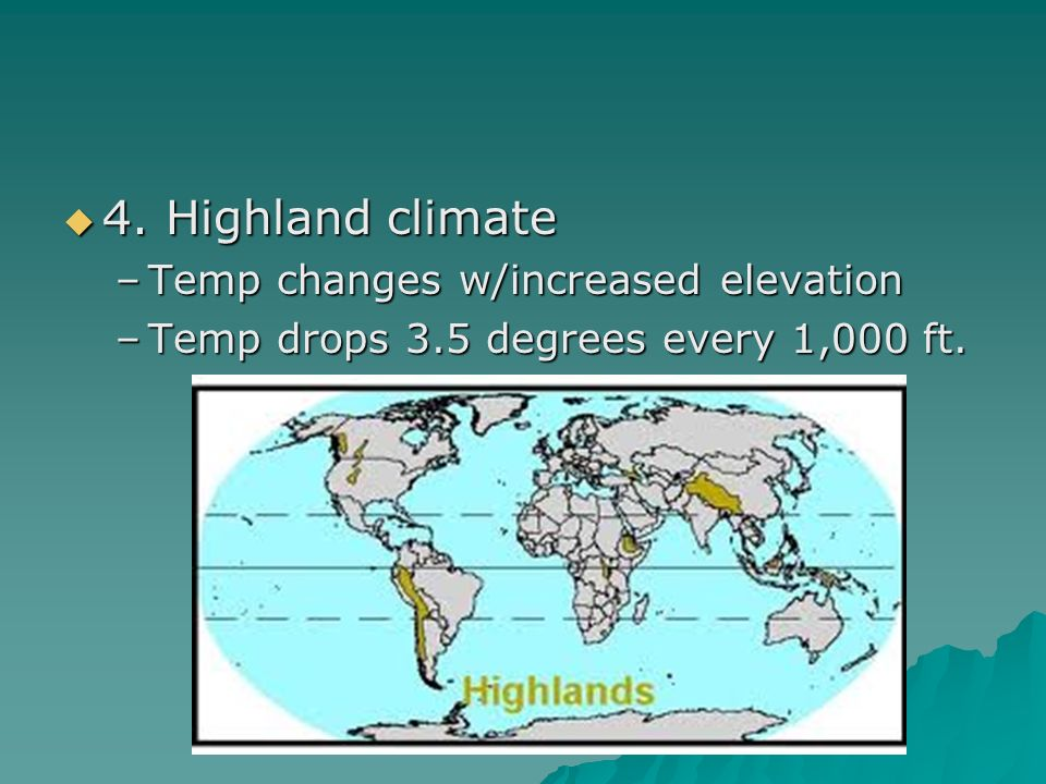 4. Highland climate Temp changes w/increased elevation