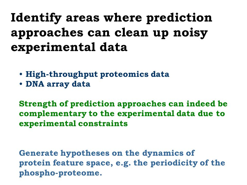 Identify areas where prediction approaches can clean up noisy experimental data