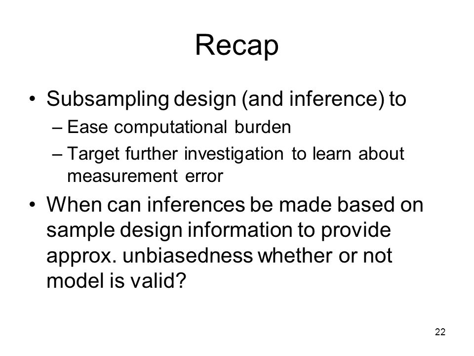 Recap Subsampling design (and inference) to