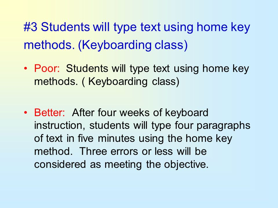 #3 Students will type text using home key methods. (Keyboarding class)