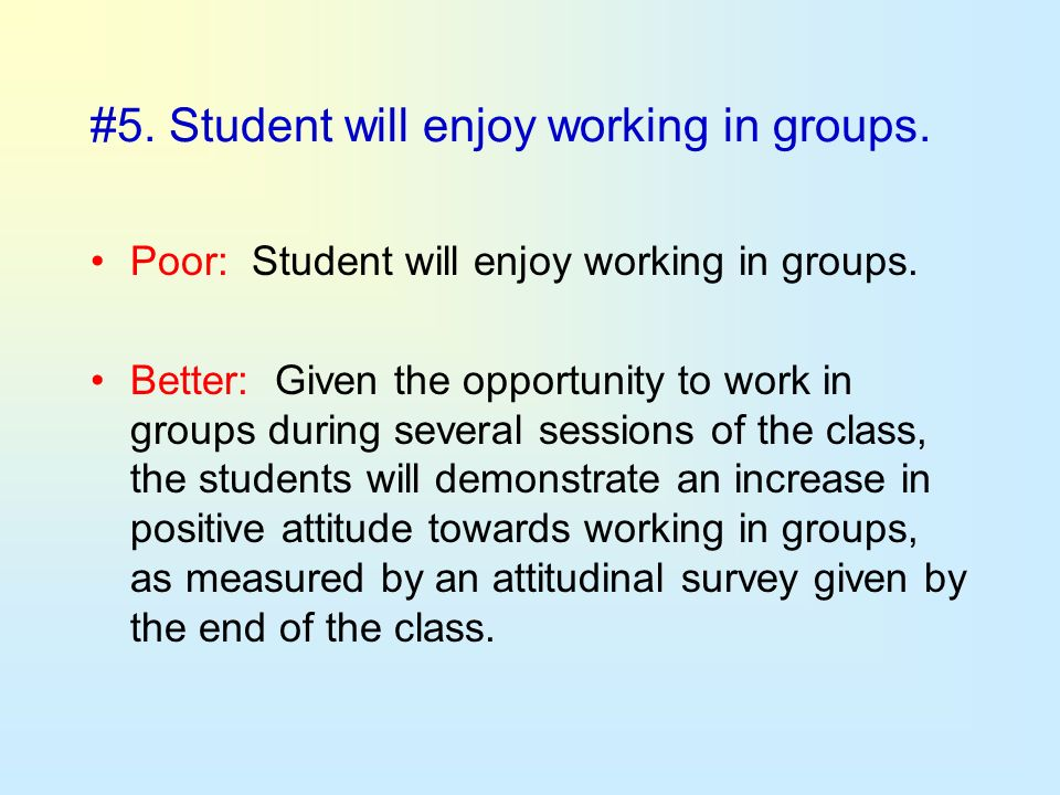 #5. Student will enjoy working in groups.