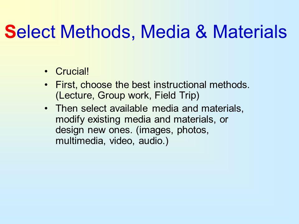Select Methods, Media & Materials