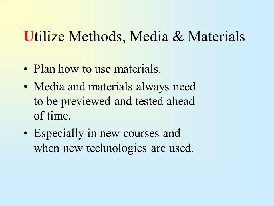Utilize Methods, Media & Materials
