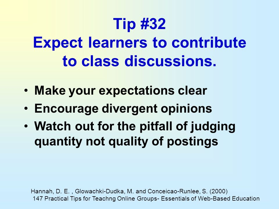 Tip #32 Expect learners to contribute to class discussions.