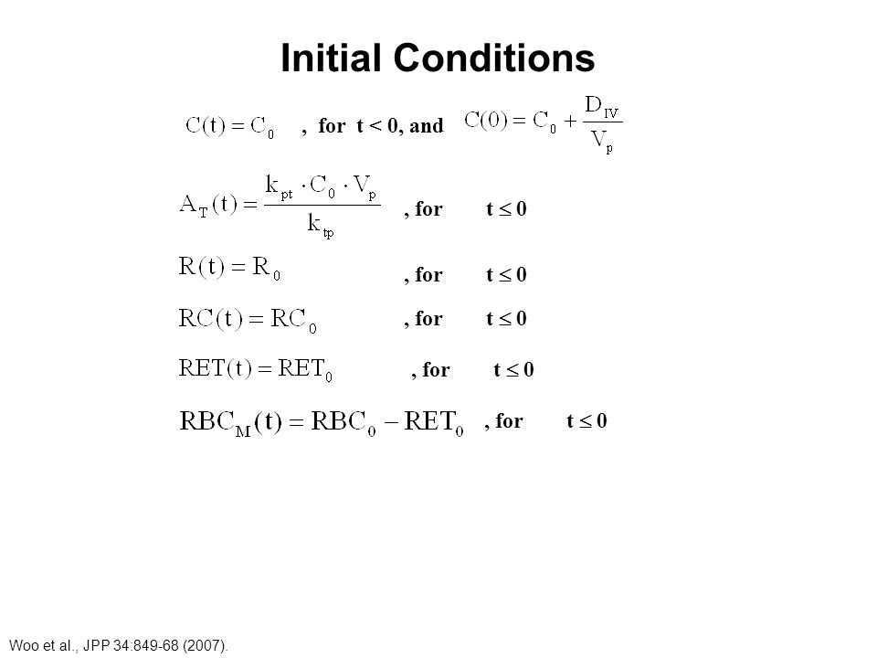 Initial Conditions , for t < 0, and , for t  0 , for t  0