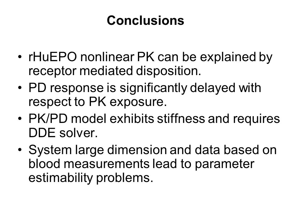 ConclusionsrHuEPO nonlinear PK can be explained by receptor mediated disposition. PD response is significantly delayed with respect to PK exposure.