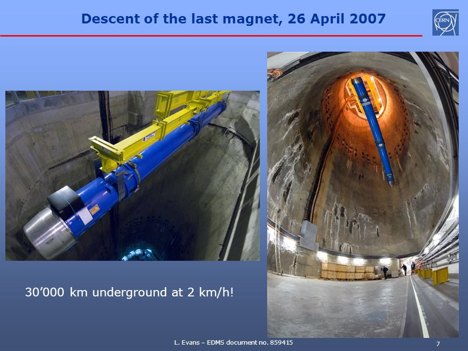 Descent of the last magnet, 26 April 2007