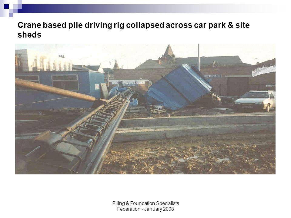 Crane based pile driving rig collapsed across car park & site sheds