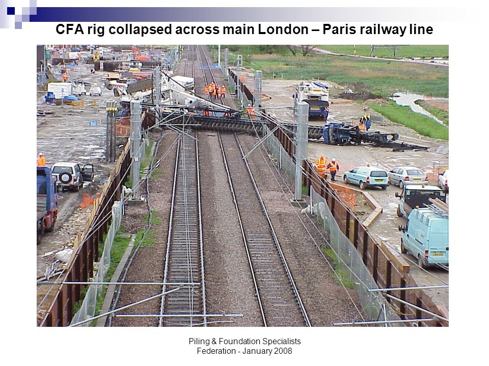 CFA rig collapsed across main London – Paris railway line