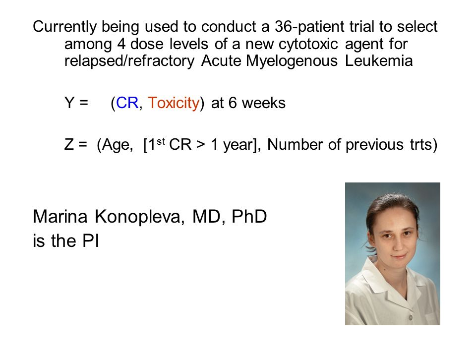 Marina Konopleva, MD, PhD is the PI