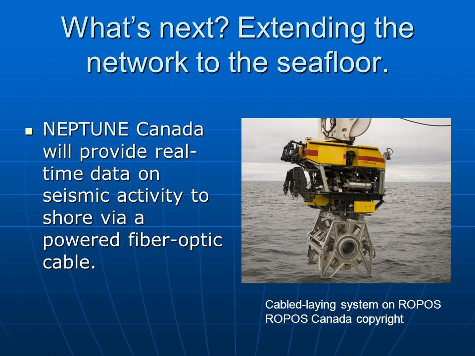 What's next Extending the network to the seafloor.