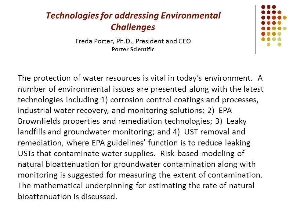 Technologies for addressing Environmental Challenges Freda Porter, Ph