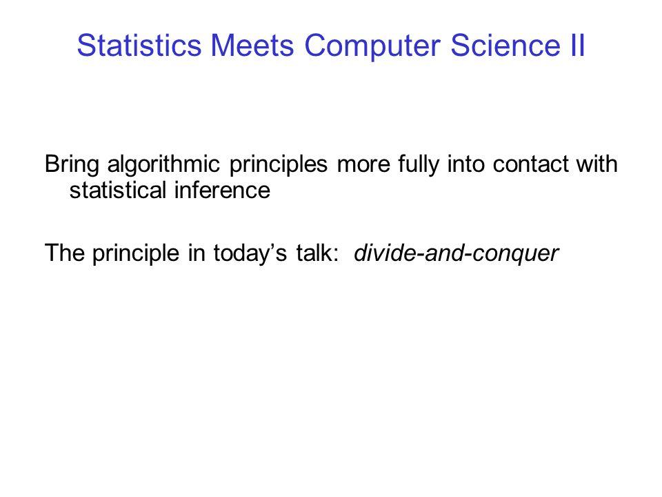 Statistics Meets Computer Science II