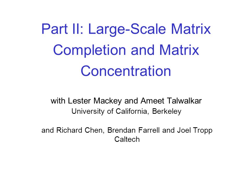 Part II: Large-Scale Matrix Completion and Matrix Concentration