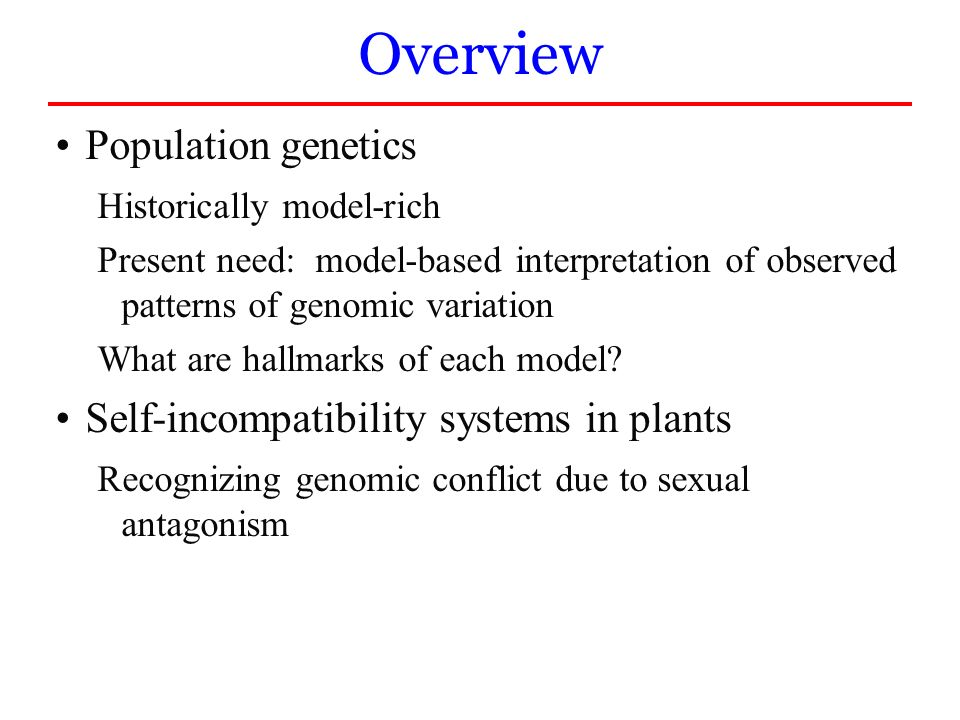 Overview Population genetics Self-incompatibility systems in plants