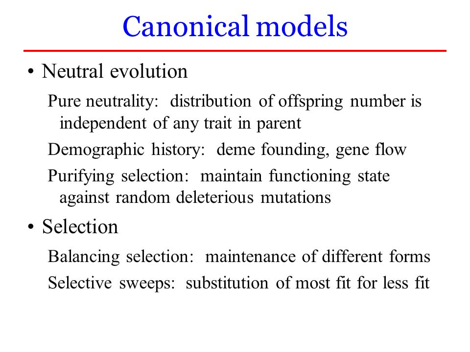 Canonical models Neutral evolution Selection