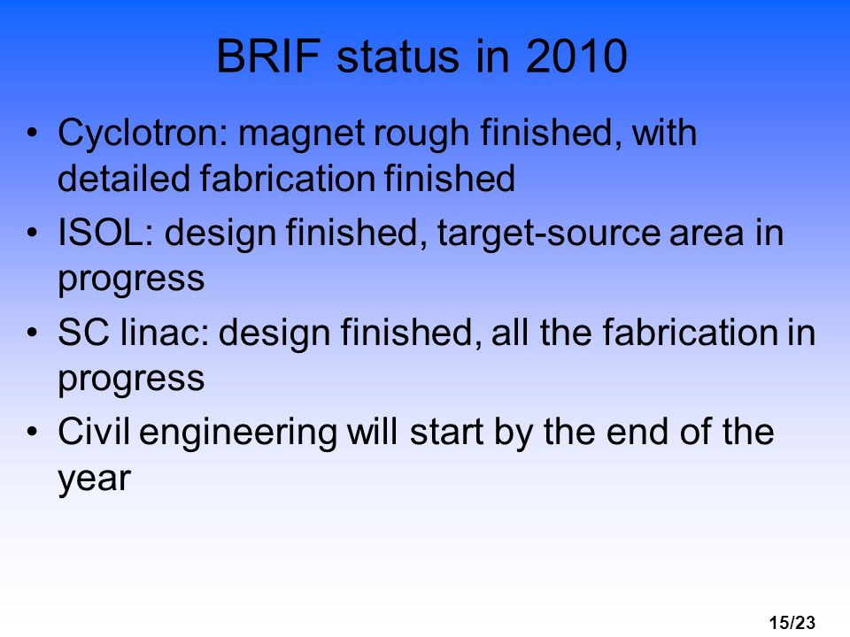 BRIF status in 2010 Cyclotron: magnet rough finished, with detailed fabrication finished. ISOL: design finished, target-source area in progress.