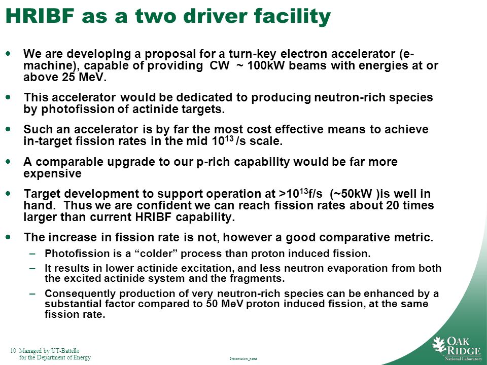 HRIBF as a two driver facility