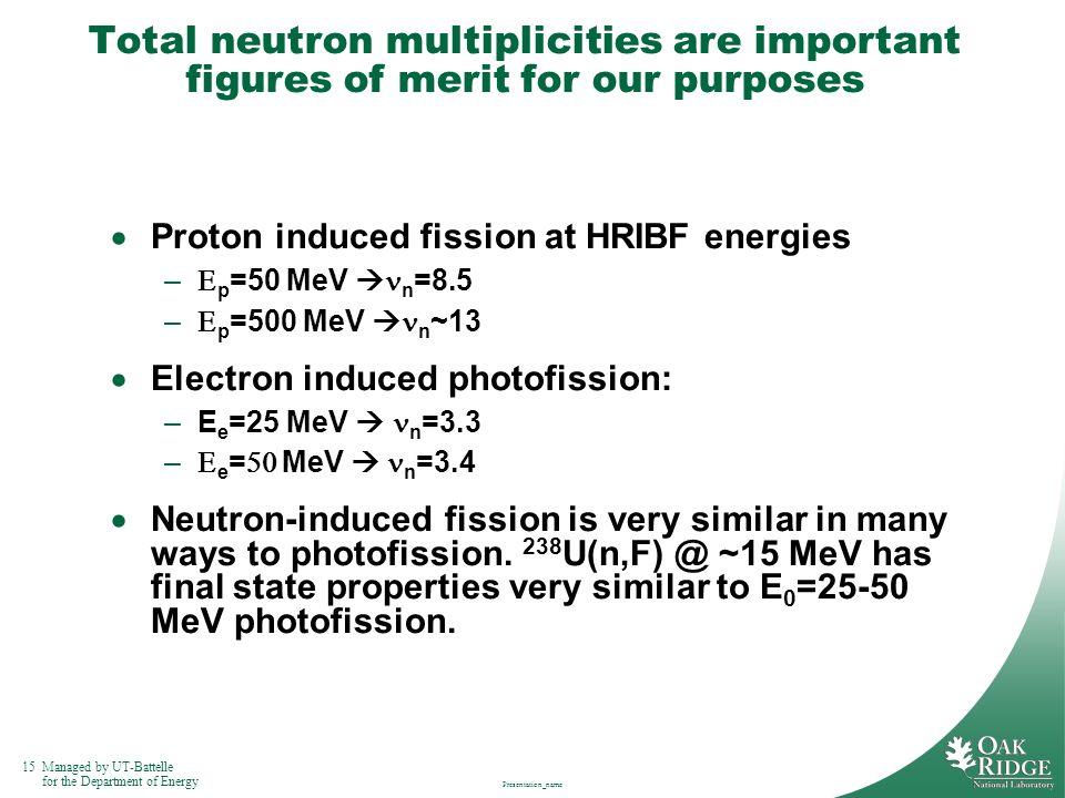 Total neutron multiplicities are important figures of merit for our purposes