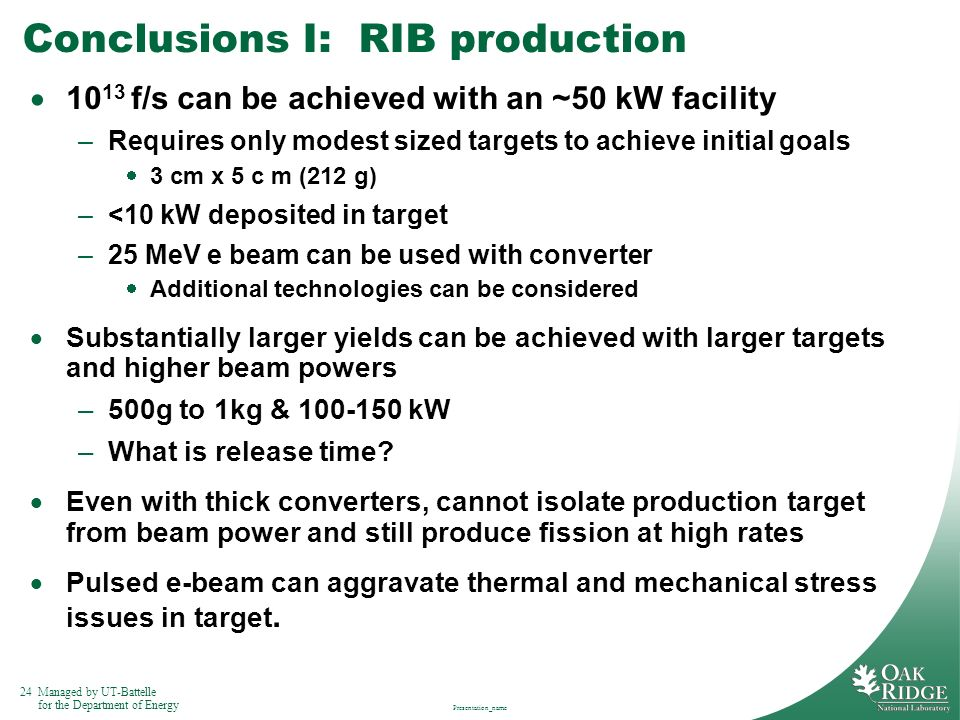 Conclusions I: RIB production