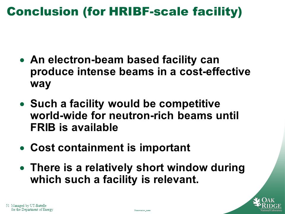 Conclusion (for HRIBF-scale facility)