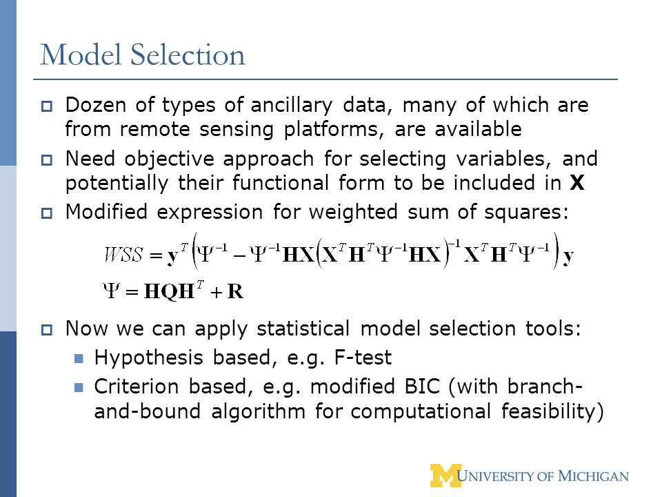Model Selection Dozen of types of ancillary data, many of which are from remote sensing platforms, are available.