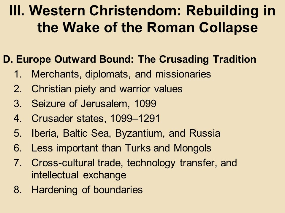 III. Western Christendom: Rebuilding in the Wake of the Roman Collapse