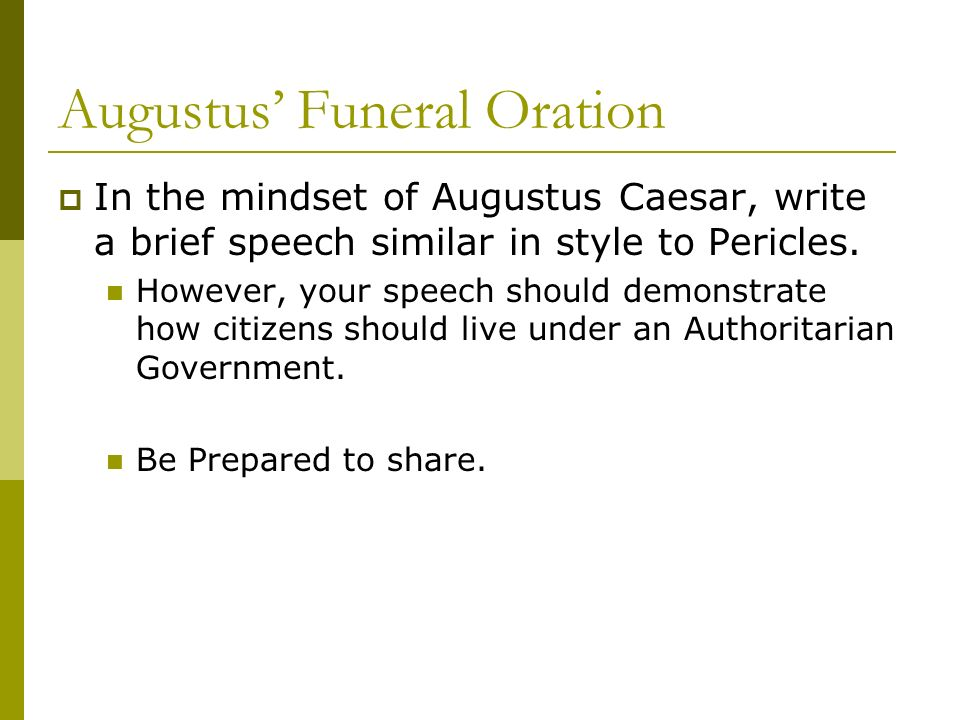 pericles funeral oration essay Pericles funeral oration it is a practice, tradition or custom for the leader of the athenians to give a speech to the people of athenians, at the funeral.