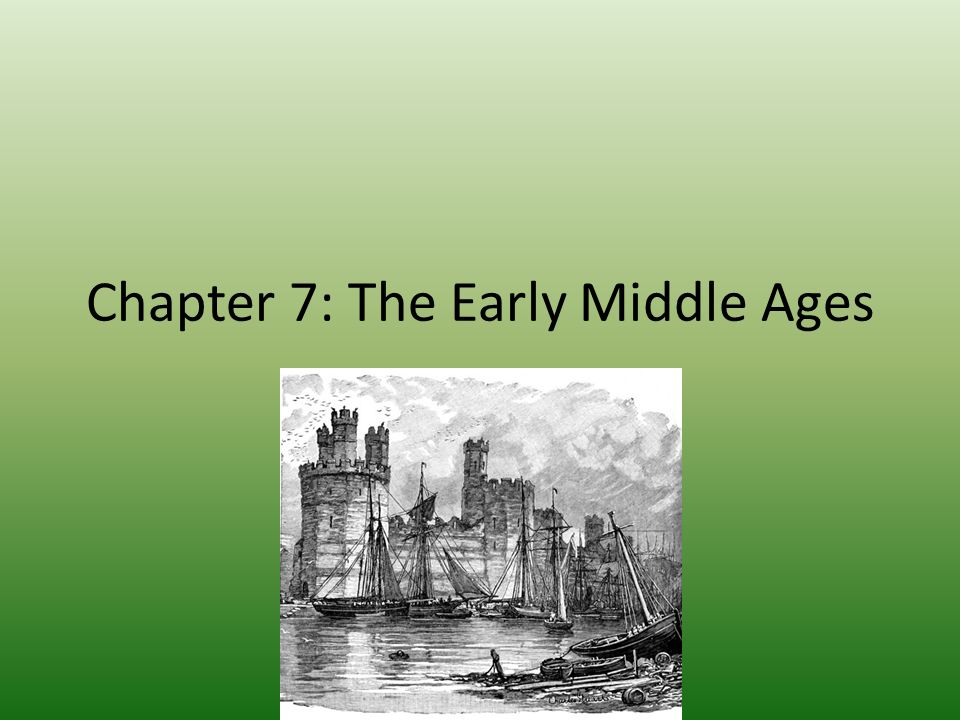 Chapter 7: The Early Middle Ages