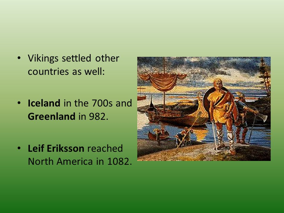 Vikings settled other countries as well: