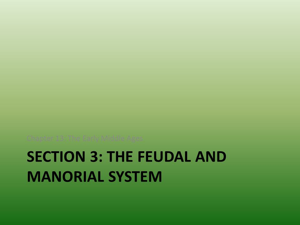Section 3: The Feudal and Manorial system
