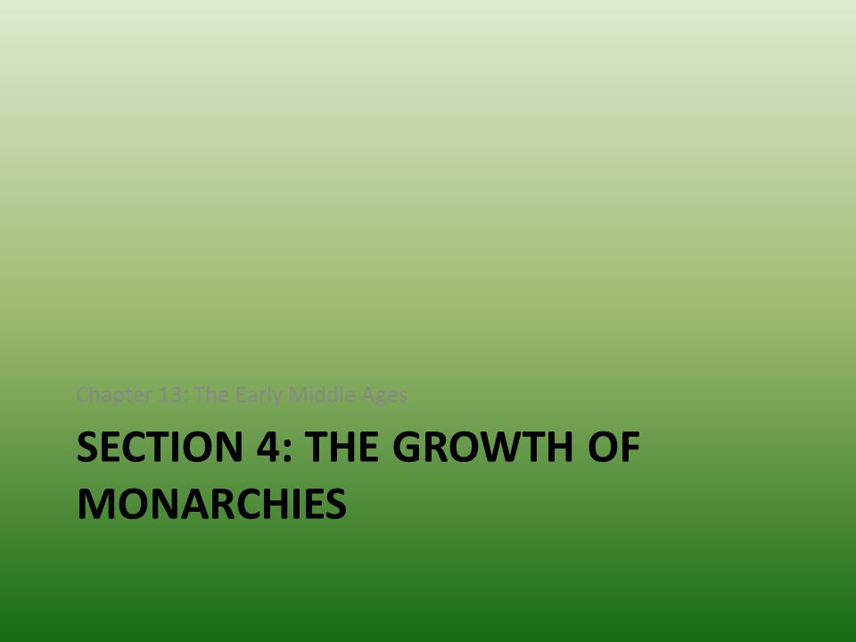 Section 4: The Growth of Monarchies