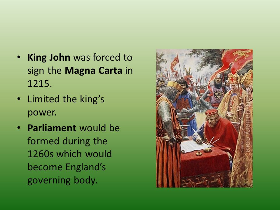 King John was forced to sign the Magna Carta in 1215.