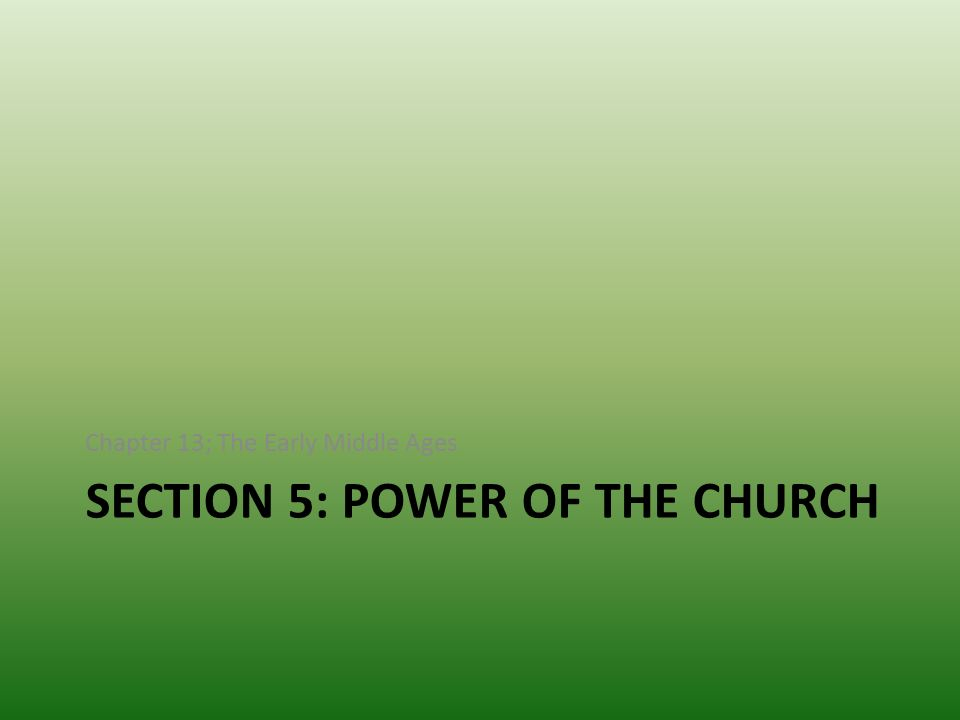 Section 5: Power of the church