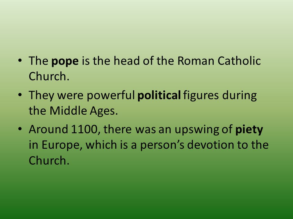 The pope is the head of the Roman Catholic Church.