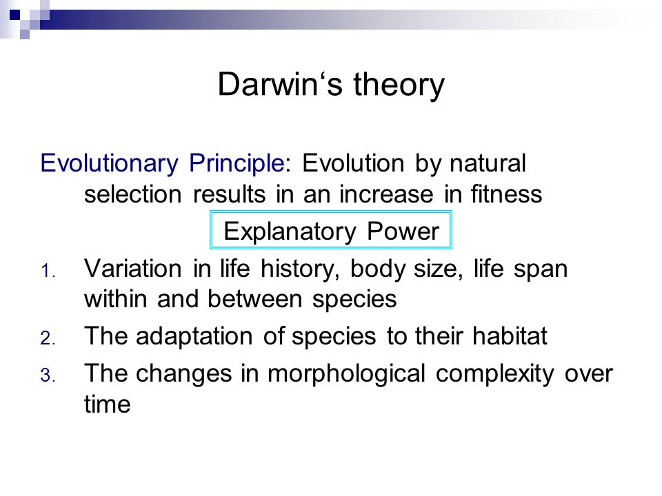 Darwin's theory Evolutionary Principle: Evolution by natural selection results in an increase in fitness.