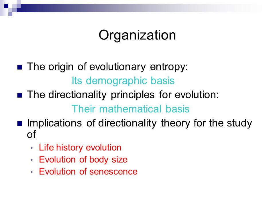 Organization The origin of evolutionary entropy: Its demographic basis