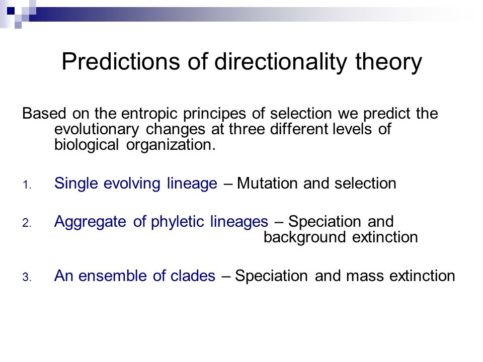 Predictions of directionality theory