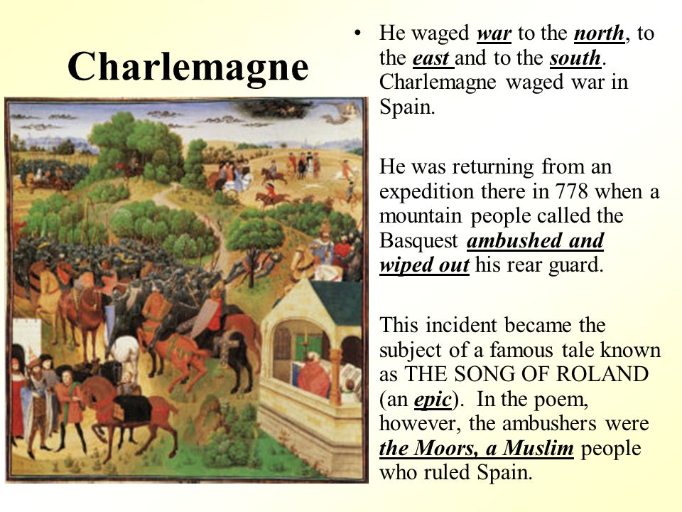 an analysis of charlemagnes war with the muslims in the song of roland The song of roland (french: la chanson de roland) is the oldest major  and  the baptizing of the virtues of heroism with a christian meaning and value   roland was sung to the norman troops before they joined battle at hastings:   the christians destroy the muslim army, and charlemagne defeats.