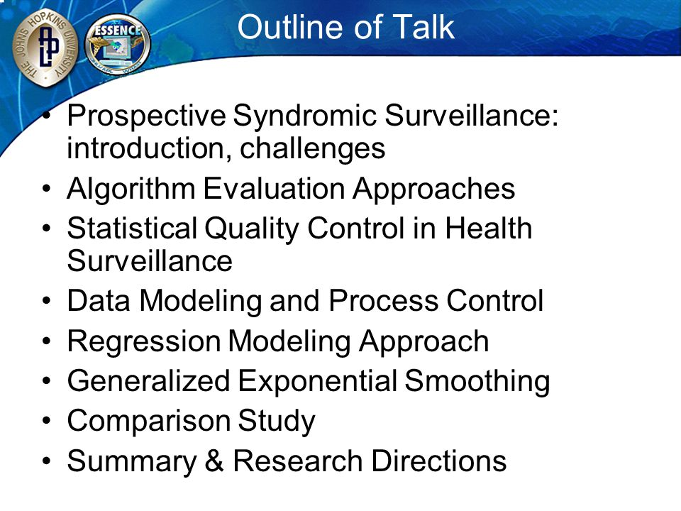 Outline of Talk Prospective Syndromic Surveillance: introduction, challenges. Algorithm Evaluation Approaches.