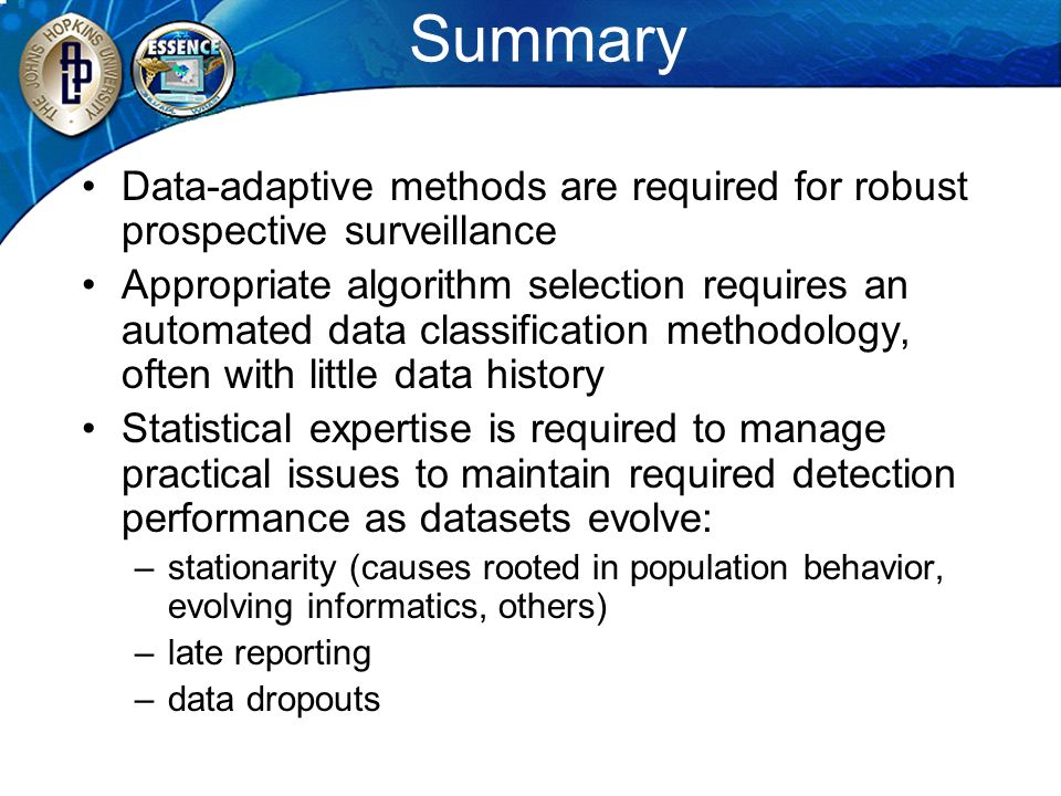 Summary Data-adaptive methods are required for robust prospective surveillance.
