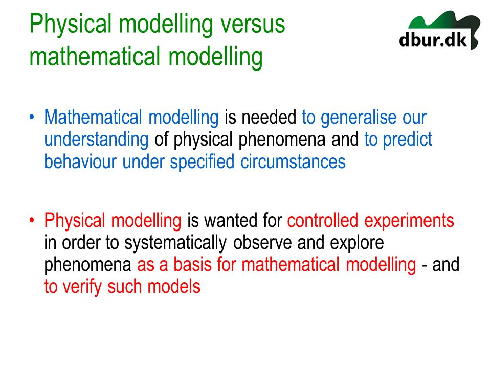 Physical modelling versus mathematical modelling