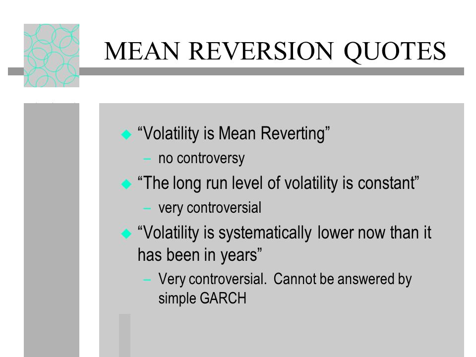 MEAN REVERSION QUOTES Volatility is Mean Reverting