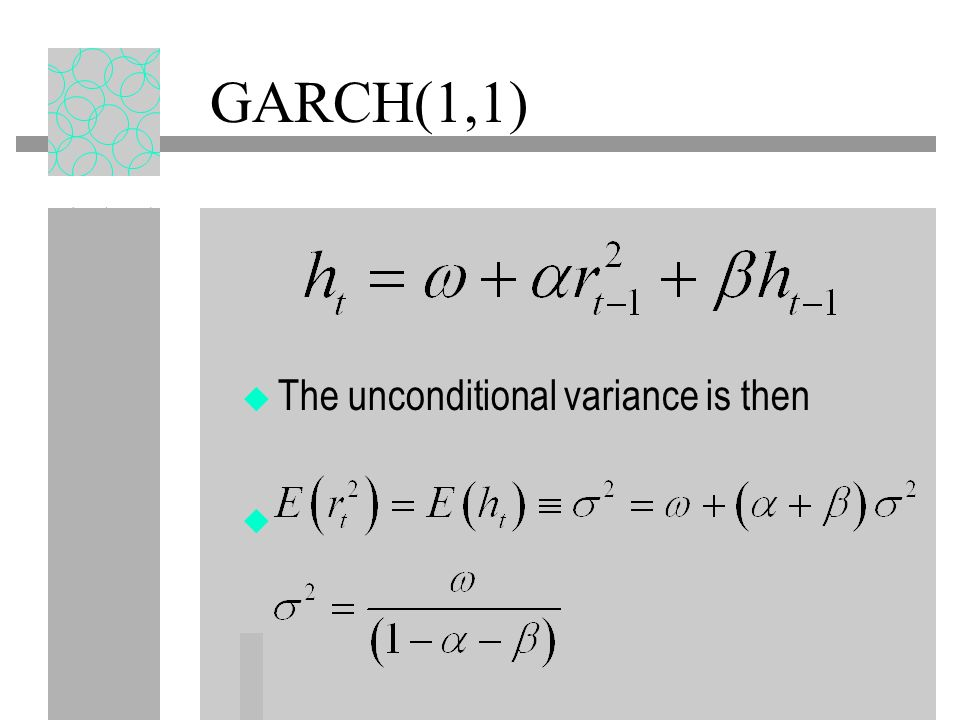 GARCH(1,1) The unconditional variance is then