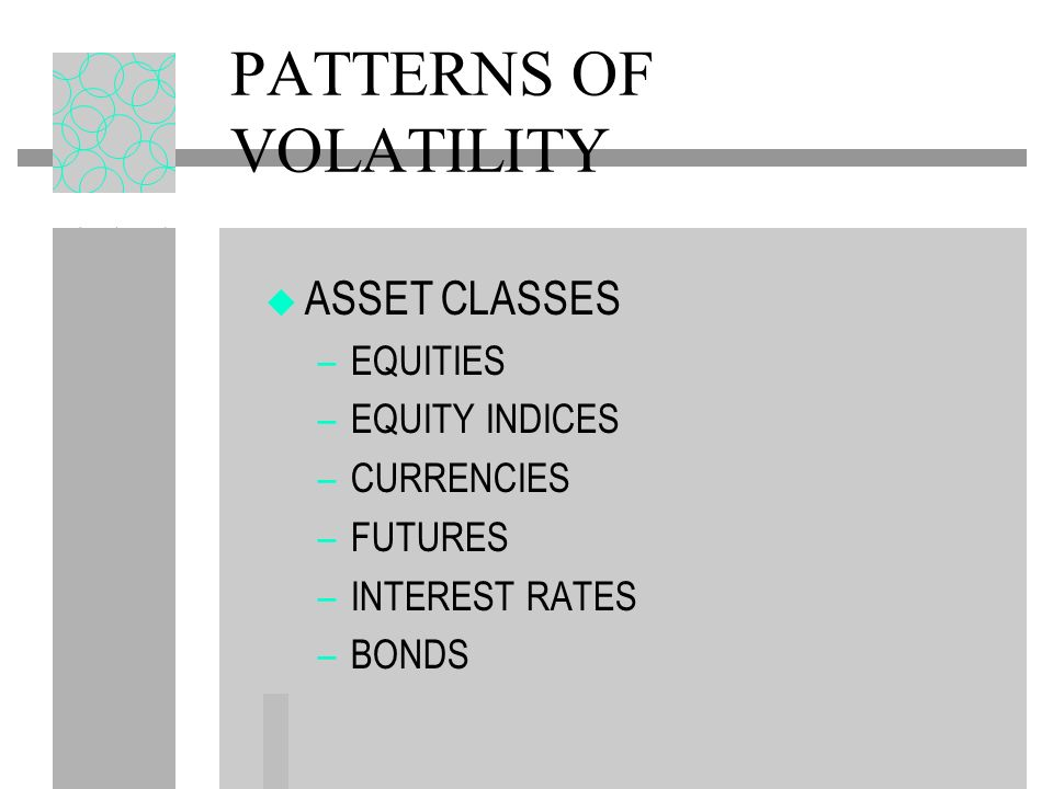 PATTERNS OF VOLATILITY