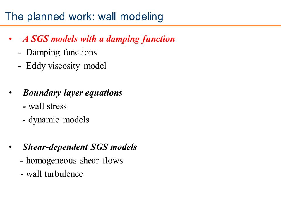 The planned work: wall modeling
