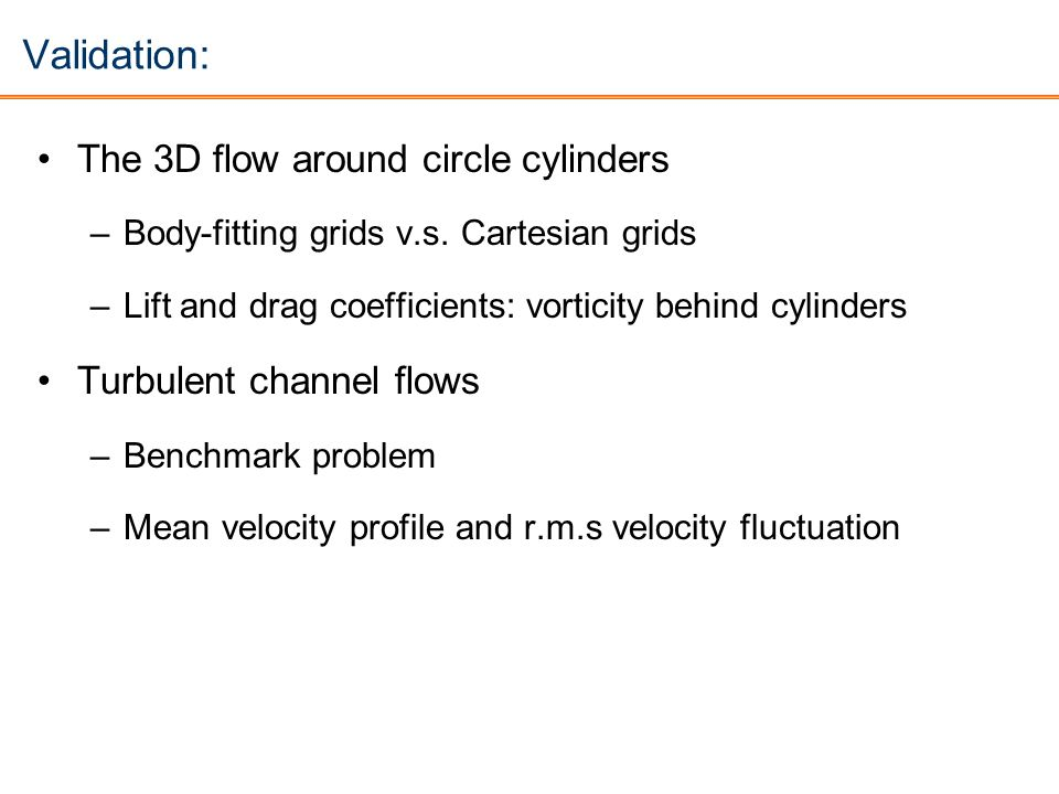 Validation: The 3D flow around circle cylinders