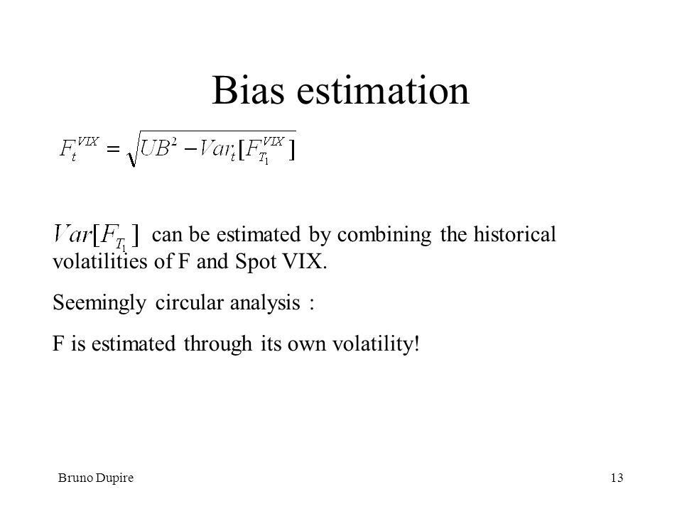 Bias estimation can be estimated by combining the historical volatilities of F and Spot VIX. Seemingly circular analysis :