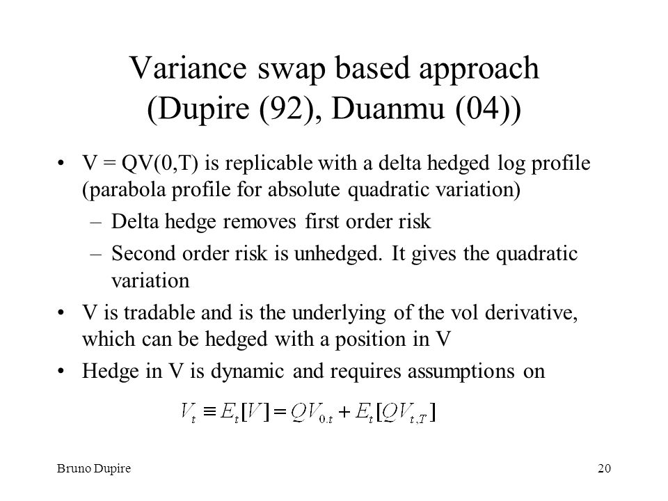 Variance swap based approach (Dupire (92), Duanmu (04))